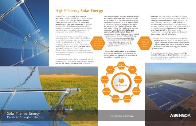 Abengoa counts on its own solar thermal technology and is a world leader in the construction of this type of plant, with 1...