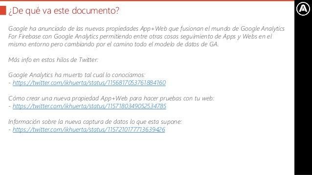 Propiedades App+Web de Google Analytics- ¿Qué cambia con respecto a Universal Analytics? Slide 2