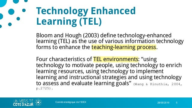 528/05/2019 Technology Enhanced Learning (TEL) Bloom and Hough (2003) define technology-enhanced learning (TEL) as the use...