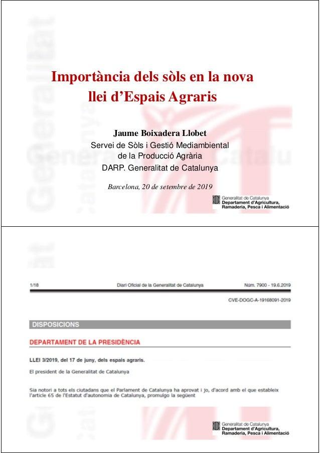 Jaume Boixadera Llobet Servei de Sòls i Gestió Mediambiental de la Producció Agrària DARP. Generalitat de Catalunya Barcel...