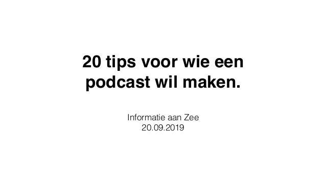 20 tips voor wie een podcast wil maken. Informatie aan Zee 20.09.2019