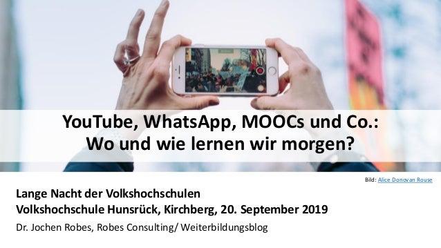 1 Lange Nacht der Volkshochschulen Volkshochschule Hunsrück, Kirchberg, 20. September 2019 Dr. Jochen Robes, Robes Consult...