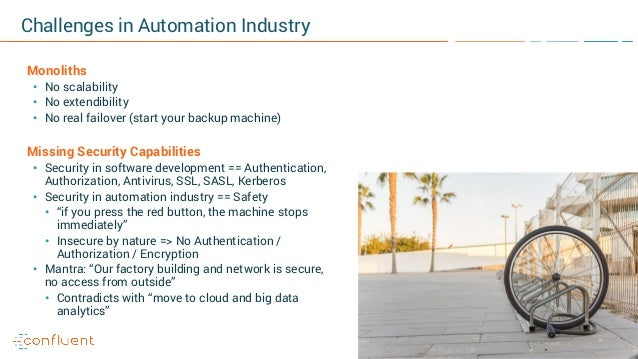 10 Challenges in Automation Industry Monoliths • No scalability • No extendibility • No real failover (start your backup m...