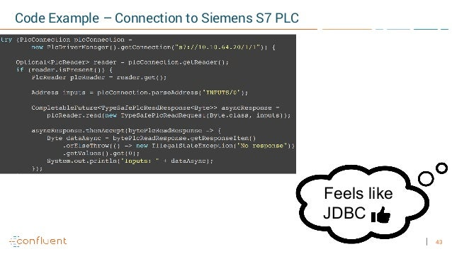 43 Code Example – Connection to Siemens S7 PLC Feels like JDBC