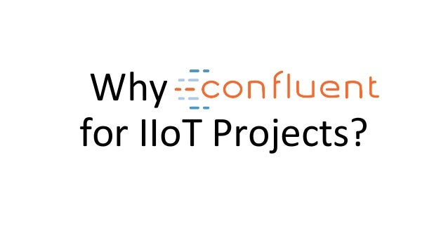 Why for IIoT Projects?