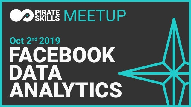 MEETUP Oct 2nd 2019 ANALYTICS DATA FACEBOOK