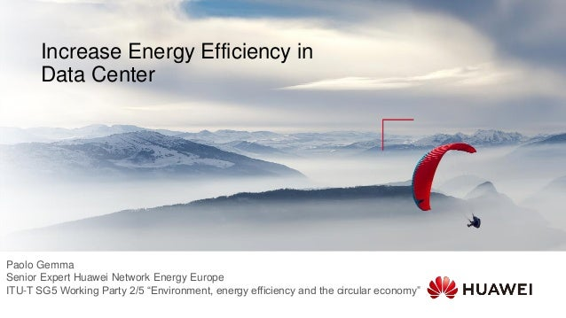 "Paolo Gemma Senior Expert Huawei Network Energy Europe ITU-T SG5 Working Party 2/5 ""Environment, energy efficiency and the..."
