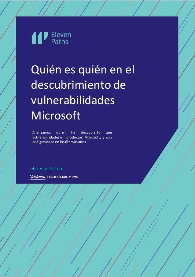 Analizamos quién ha descubierto qué vulnerabilidades en productos Microsoft, y con qué gravedad enlos últimos años Quién e...