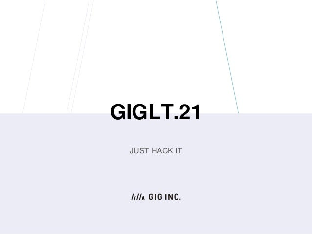 GIGLT.21 JUST HACK IT