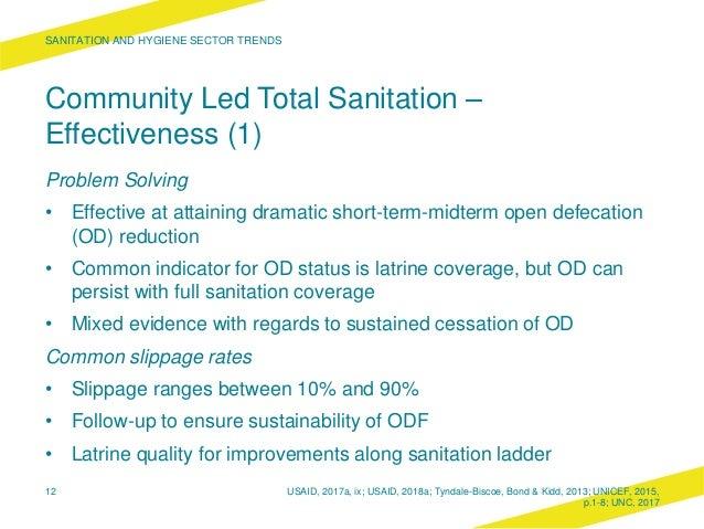 Community Led Total Sanitation – Effectiveness (1) Problem Solving • Effective at attaining dramatic short-term-midterm op...