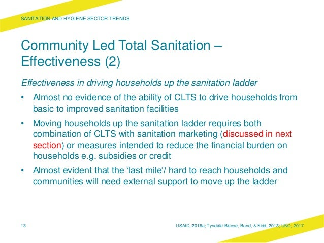 Community Led Total Sanitation – Effectiveness (2) Effectiveness in driving households up the sanitation ladder • Almost n...