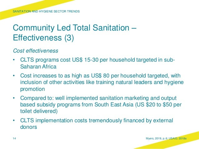 Community Led Total Sanitation – Effectiveness (3) Cost effectiveness • CLTS programs cost US$ 15-30 per household targete...