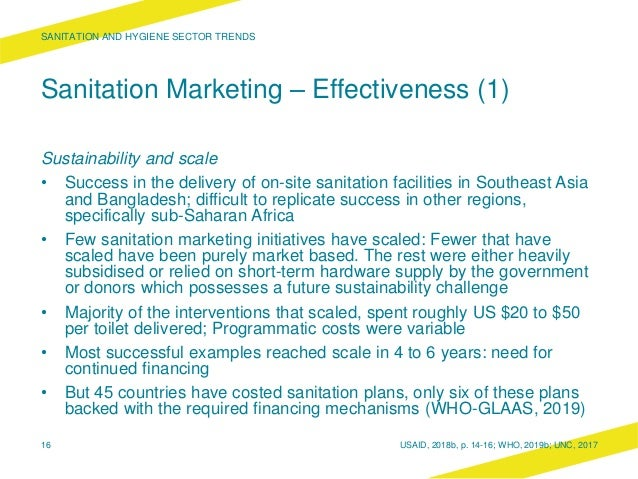 Sanitation Marketing – Effectiveness (1) Sustainability and scale • Success in the delivery of on-site sanitation faciliti...