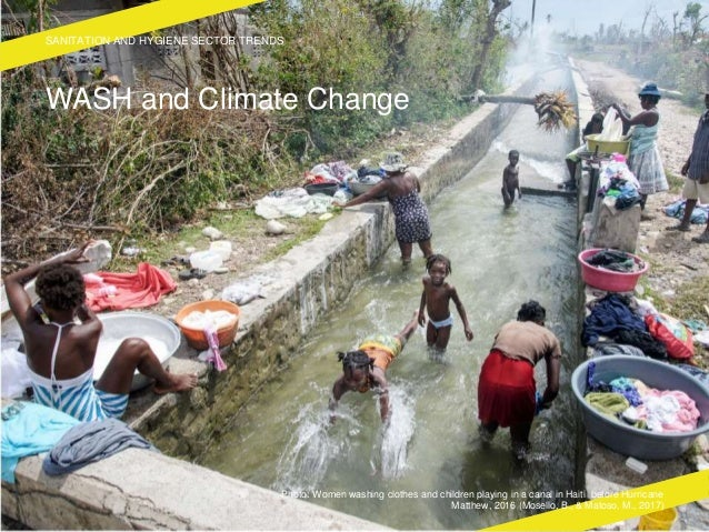 WASH and Climate Change SANITATION AND HYGIENE SECTOR TRENDS Photo: Women washing clothes and children playing in a canal ...
