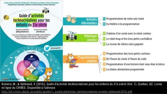 Romero, M., & Vallerand, V. (2016). Guide d'activités technocréatives pour les enfants du 21e siècle (Vol. 1). Québec, QC:...
