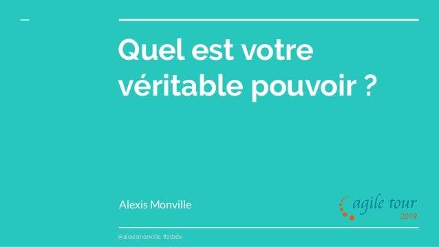 @alexismonville #atbdx Quel est votre véritable pouvoir ? Alexis Monville