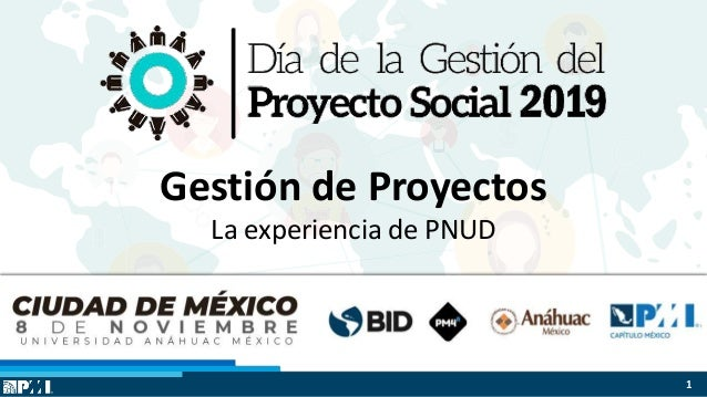 $ $ $ Gestión de Proyectos La experiencia de PNUD 1