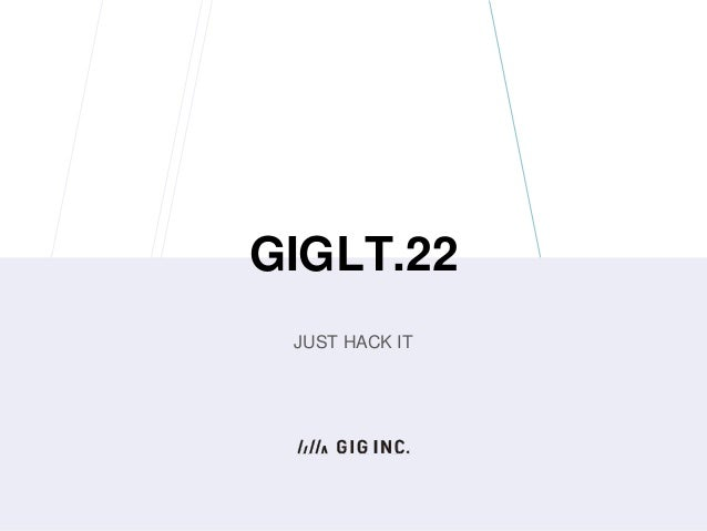 GIGLT.22 JUST HACK IT
