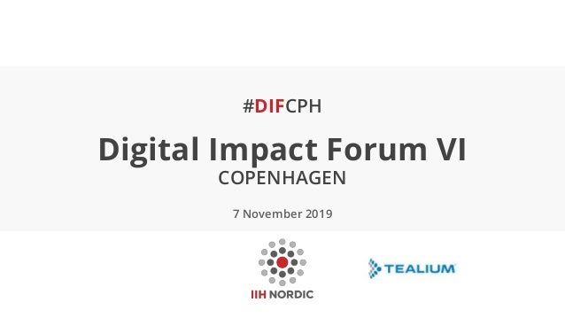 #DIFCPH Digital Impact Forum VI COPENHAGEN 7 November 2019