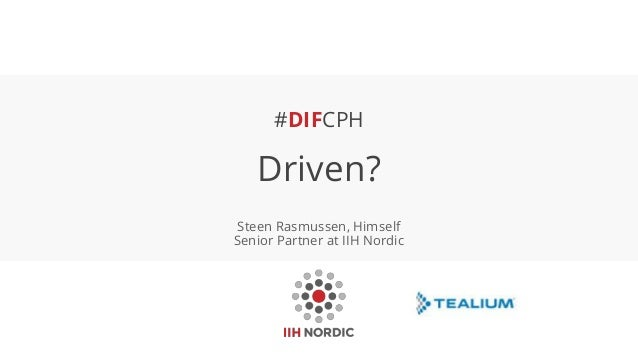 #DIFCPH Driven? Steen Rasmussen, Himself Senior Partner at IIH Nordic