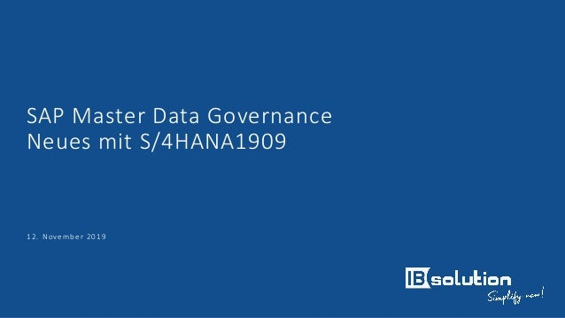 SAP Master Data Governance Neues mit S/4HANA1909 12. November 2019