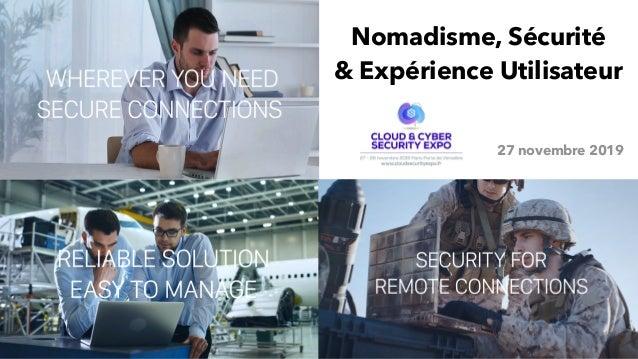 Nomadisme, Sécurité & Expérience Utilisateur 27 novembre 2019