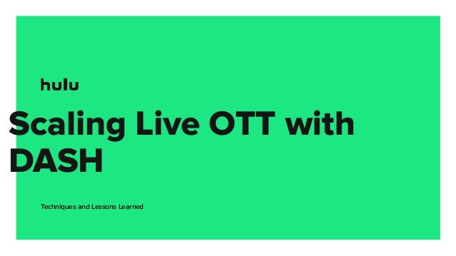 Scaling Live OTT with DASH Techniques and Lessons Learned