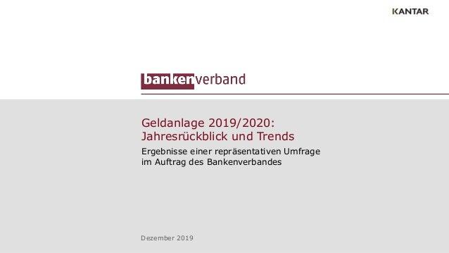 Geldanlage 2019/2020: Jahresrückblick und Trends Ergebnisse einer repräsentativen Umfrage im Auftrag des Bankenverbandes D...