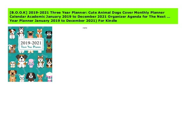B.O.O.K] 2019 2021 Three Year Planner: Cute Animal Dogs Cover Monthl…