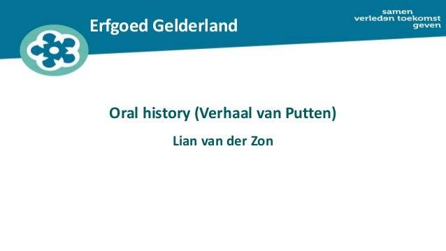 Erfgoed Gelderland Oral history (Verhaal van Putten) Lian van der Zon