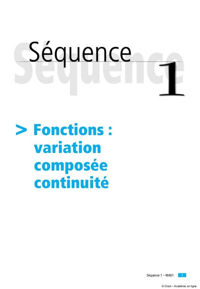 5Séquence 1 – MA01 > Fonctions : variation composée continuité © Cned – Académie en ligne