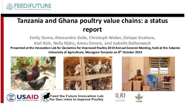 Tanzania and Ghana poultry value chains: a status report Emily Ouma, Alessandra Galie, Christoph Weber, Dolapo Enahoro, Ka...