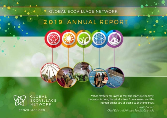 ECOVILLAGE.ORG What matters the most is that the lands are healthy, the water is pure, the wind is free from viruses, and ...