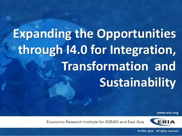 2016 Expanding the Opportunities through I4.0 for Integration, Transformation and Sustainability