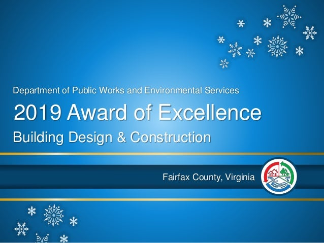 Fairfax County, Virginia 2019 Award of Excellence Building Design & Construction Department of Public Works and Environmen...