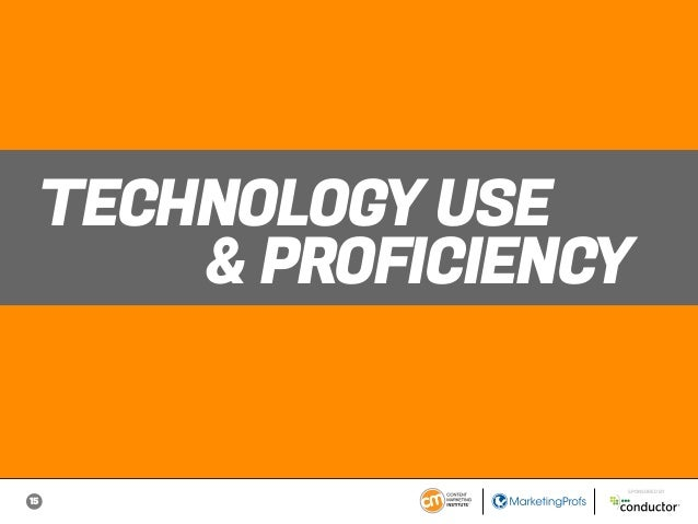 15 SPONSORED BY TECHNOLOGY USE & PROFICIENCY