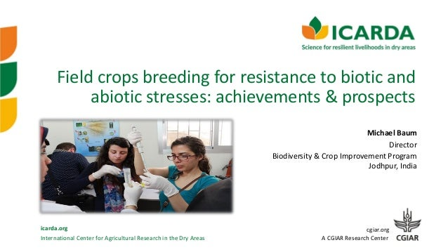 International Center for Agricultural Research in the Dry Areas icarda.org cgiar.org A CGIAR Research Center Field crops b...