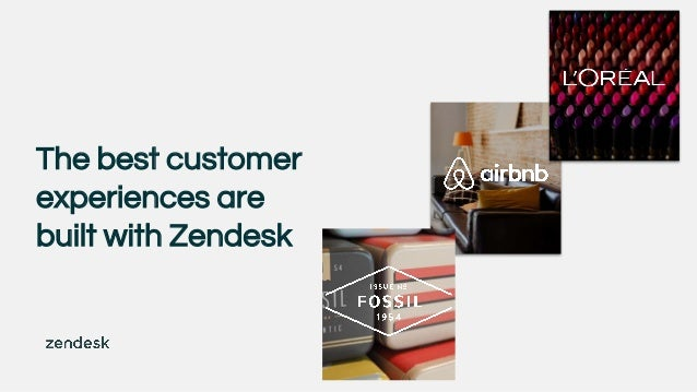 The best customer experiences are built with Zendesk