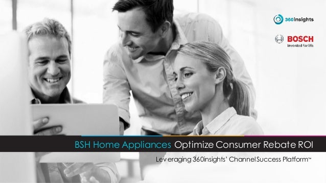 BSH Home Appliances Optimize Consumer Rebate ROI Leveraging 360insights' ChannelSuccess Platform™