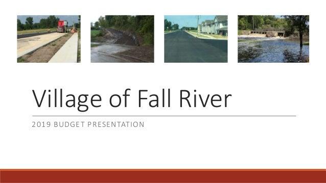 Village of Fall River 2019 BUDGET PRESENTATION