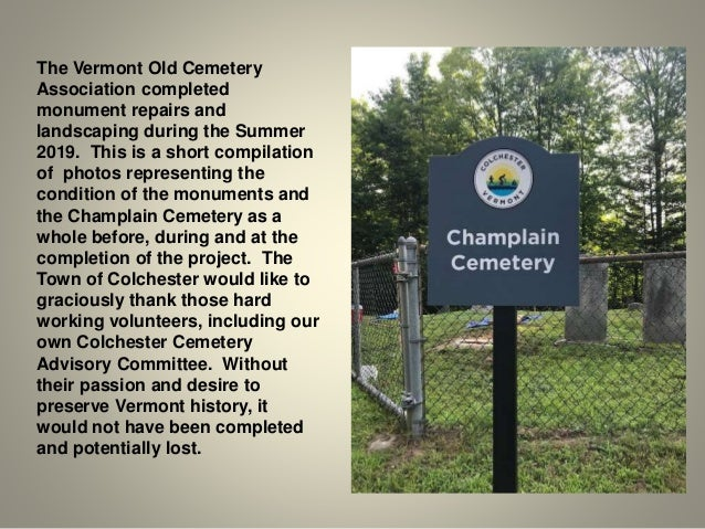 The Vermont Old Cemetery Association completed monument repairs and landscaping during the Summer 2019. This is a short co...