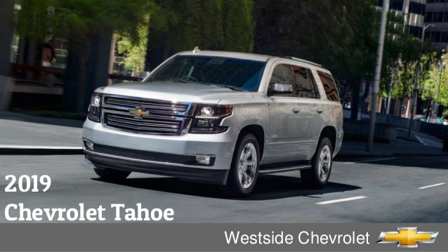 All New 2019 Chevrolet Tahoe Full Size Suv Available In 7 Or 8 Seater