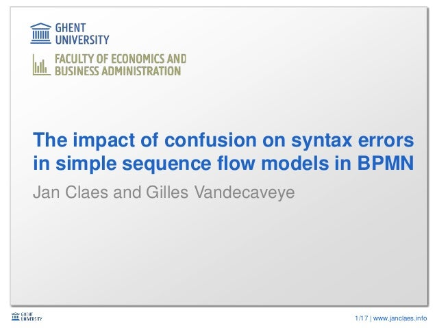1/17 | www.janclaes.info Jan Claes and Gilles Vandecaveye The impact of confusion on syntax errors in simple sequence flow...