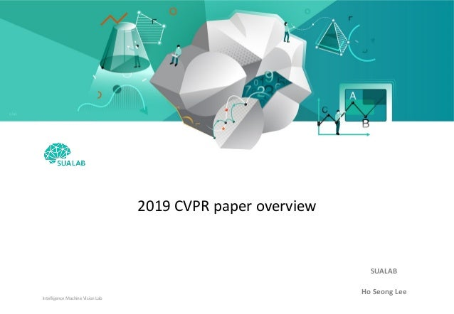 Intelligence Machine Vision Lab Strictly Confidential 2019 CVPR paper overview SUALAB Ho Seong Lee