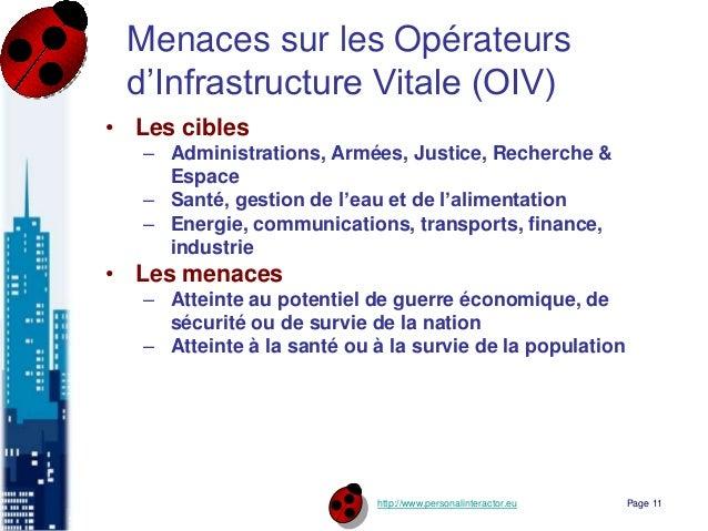 http://www.personalinteractor.eu Menaces sur les Opérateurs d'Infrastructure Vitale (OIV) • Les cibles – Administrations, ...
