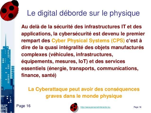 http://www.personalinteractor.eu Le digital déborde sur le physique Page 16 Page 16 Au delà de la sécurité des infrastruct...