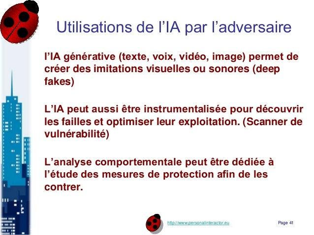 http://www.personalinteractor.eu Utilisations de l'IA par l'adversaire l'IA générative (texte, voix, vidéo, image) permet ...