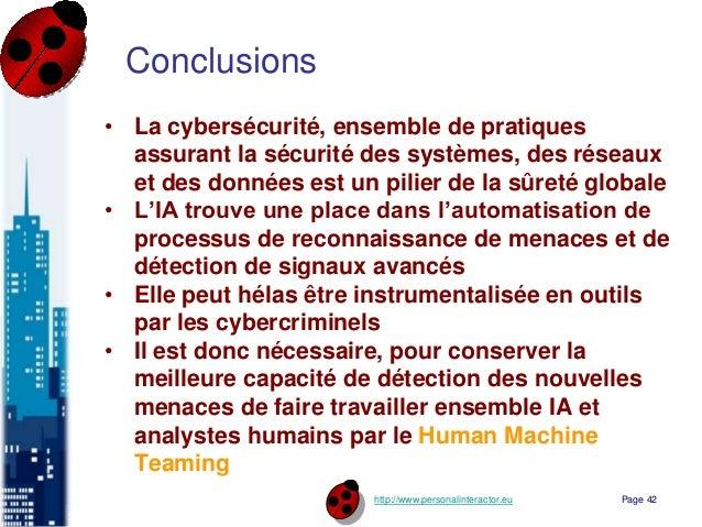 http://www.personalinteractor.eu Conclusions • La cybersécurité, ensemble de pratiques assurant la sécurité des systèmes, ...