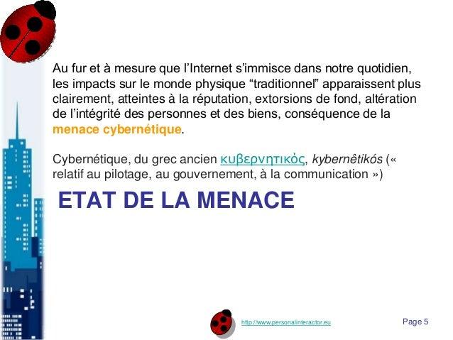 http://www.personalinteractor.eu ETAT DE LA MENACE Au fur et à mesure que l'Internet s'immisce dans notre quotidien, les i...