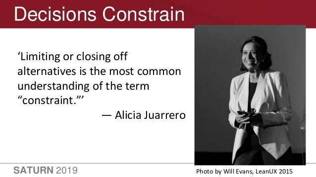 """SATURN 2019 13 Decisions Constrain 'Limiting or closing off alternatives is the most common understanding of the term """"con..."""